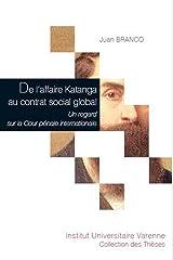 De l'Affaire Katanga au contrat social global. Un Broché