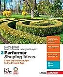Performer shaping ideas. Per le Scuole superiori. Con e-book. From the Victorian age to the present age (Vol. 2)