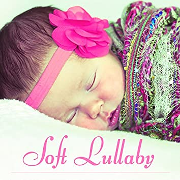 Soft Lullaby – Music for Baby, Sleeping Baby, Lullaby for Babies, Calm Soothing Sounds, Sleep Well Baby, Little Baby