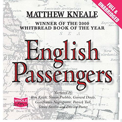English Passengers                   By:                                                                                                                                 Matthew Kneale                               Narrated by:                                                                                                                                 Ron Keith,                                                                                        Simon Prebble,                                                                                        Gerard Doyle,                   and others                 Length: 20 hrs and 26 mins     3 ratings     Overall 5.0