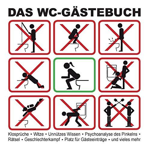 Das WC-Gästebuch: Klosprüche • Witze • Unnützes Wissen • Psychoanalyse des Pinkelns • Rätsel • Geschlechterkampf • Platz für Gästeeinträge • und vieles mehr