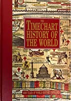The Timechart History of the World: 6000 Years of World History Unfolded 0760765340 Book Cover