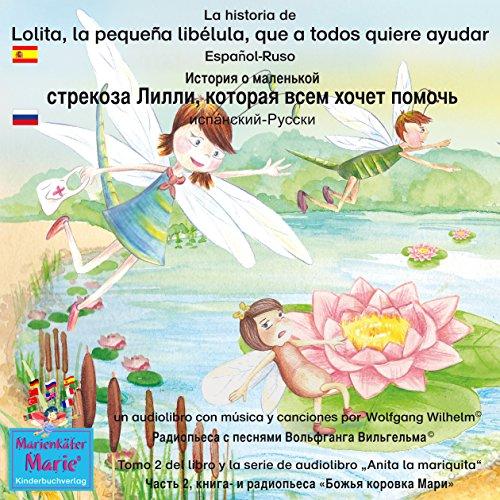 La historia de Lolita, la pequeña libélula, que a todos quiere ayudar. Español - Ruso audiobook cover art
