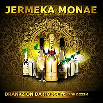 Drankz on da House (feat. Lank Dizzim)