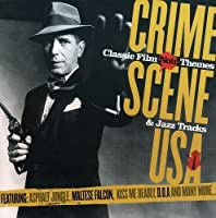 Crime Scene USA: Classic Film Noir Themes & Jazz Tracks (2007-01-30)