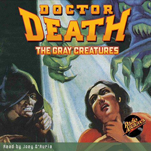 Doctor Death #2: The Gray Creatures audiobook cover art