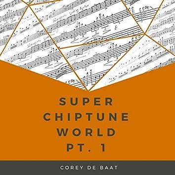 Super Chiptune World, Pt. 1