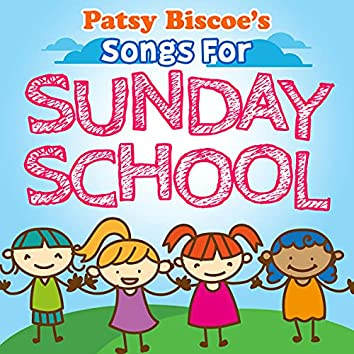 Patsy Biscoe's Songs For Sunday School