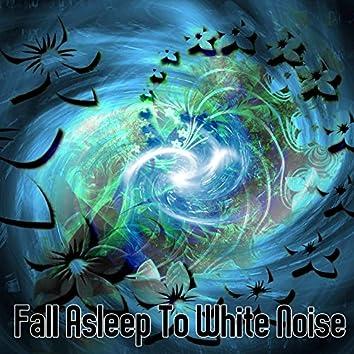 Fall Asleep To White Noise