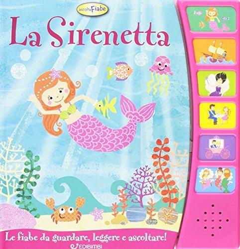 La Sirenetta. Libro sonoro. Ediz. illustrata