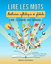 Lire les mots – Méthodes syllabique et globale - Nouvelle édition Grand format: Lire comme un Grand (Livres d'activités po...