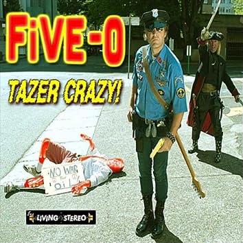 Tazer Crazy!