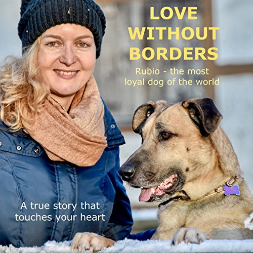 Love without Borders - Rubio, the most loyal dog of the world audiobook cover art