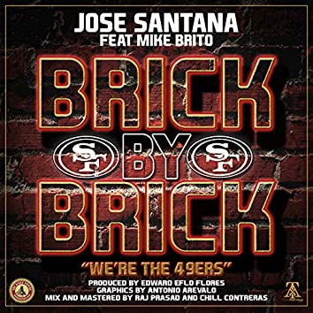 Brick By Brick: We're the 49ers (feat. Mike Brito)