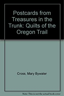 Postcards from Treasures in the Trunk: Quilts of the Oregon Trail by Mary Bywater Cross (1-Apr-1993) Stationery