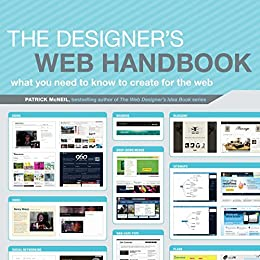 The Designer's Web Handbook: What You Need to Know to Create for the Web by [Patrick McNeil]