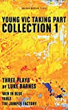 Young Vic Taking Part Collection 1: Three Plays by Luke Barnes: Men in Blue, Fable, The Jumper Factory (Oberon Modern Playwrights)