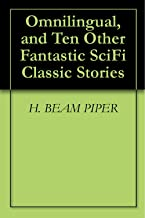 Omnilingual, and Ten Other Fantastic SciFi Classic Stories