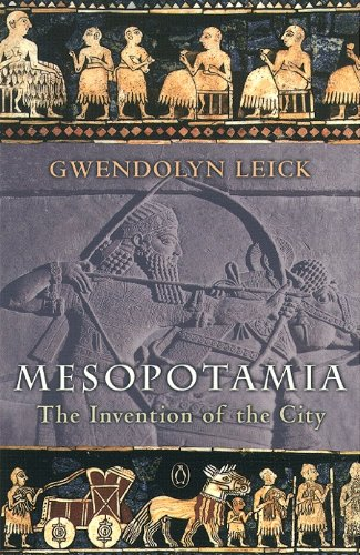 Mesopotamia: The Invention of the City