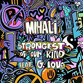 Strongest of Our Kind (feat. G. Love)