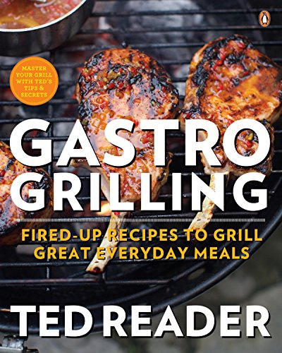 Gastro Grilling: Fired-up Recipes To Grill Great Everyday Meals (English Edition)