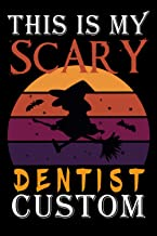 This Is My Scary Dentist Costume : Dentist Journal / Dentist Gift ideas for halloween / Dentistry Lined notebook: Dentist ...