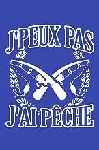 J'peux pas J'ai Pêche: Journal A5 Carnet de notes lignées pour les pêcheurs qui aiment le poisson. (French Edition)