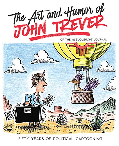 Compare Textbook Prices for The Art and Humor of John Trever: Fifty Years of Political Cartooning  ISBN 9780826362391 by Trever, John