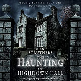 The Haunting of Highdown Hall                   By:                                                                                                                                 Shani Struthers                               Narrated by:                                                                                                                                 Sheila Dearden                      Length: 9 hrs and 12 mins     93 ratings     Overall 4.1