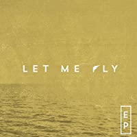 Let Me Fly Ep