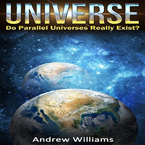 Universe: Do Parallel Universes Really Exist? audiobook cover art