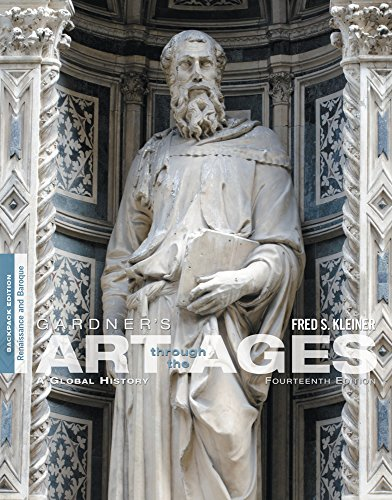 Gardner's Art Through the Ages: A Global History: Renaissance and Baroque: Backpack Edition