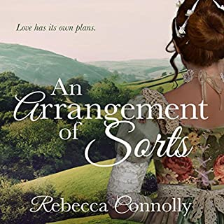 An Arrangement of Sorts     Arrangements, Book 1              By:                                                                                                                                 Rebecca Connolly                               Narrated by:                                                                                                                                 Jessica Elisa Boyd                      Length: 8 hrs and 30 mins     811 ratings     Overall 4.5