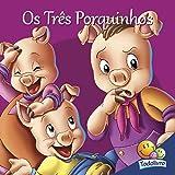Os Três Porquinhos - Coleção Clássicos Adoráveis