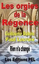 Les Orgies de la Régence: Mémoires du cardinal Dubois (French Edition)
