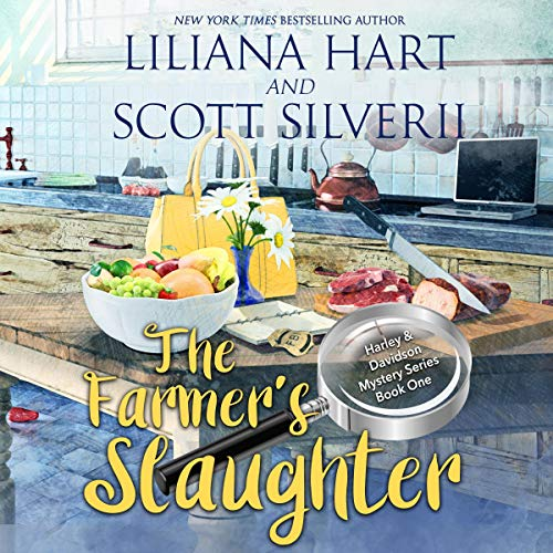 The Farmer's Slaughter (Book 1) (A Harley and Davidson Mystery) Audiobook By Liliana Hart, Scott Silverii cover art