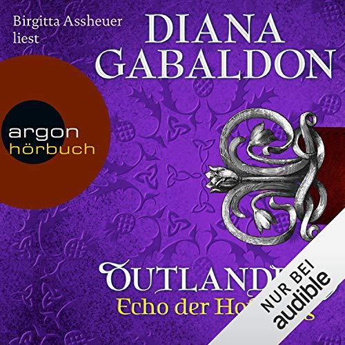Echo der Hoffnung     Outlander 7              Autor:                                                                                                                                 Diana Gabaldon                               Sprecher:                                                                                                                                 Brigitta Assheuer                      Spieldauer: 54 Std. und 15 Min.     463 Bewertungen     Gesamt 4,8