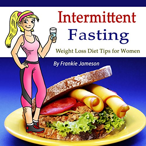 Intermittent Fasting     Weight Loss Diet Tips for Women              By:                                                                                                                                 Frankie Jameson                               Narrated by:                                                                                                                                 Denise L. Fountain                      Length: 48 mins     Not rated yet     Overall 0.0