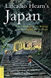 Lafcadio Hearn's Japan: An Anthology of his Writings on the Country and it's People (Tuttle Classics)