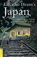 Lafcadio Hearn's Japan : An Anthology of His Writings on the Country and Its People