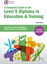 A Complete Guide to the Level 5 Diploma in Education & Training: Second Edition (Further Education)