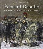 Edouard Detaille - Un siècle de gloire militaire