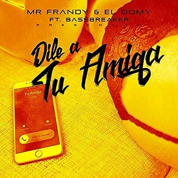 Dile a Tu Amiga (feat. BassBreaker)