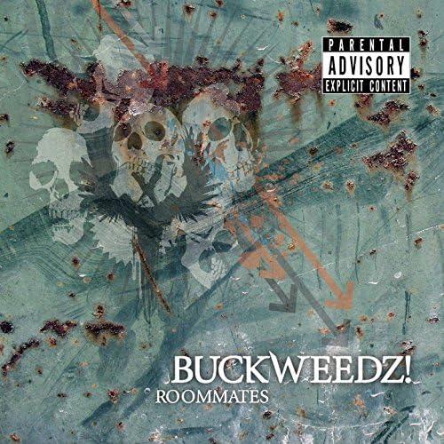 Buckweedz!