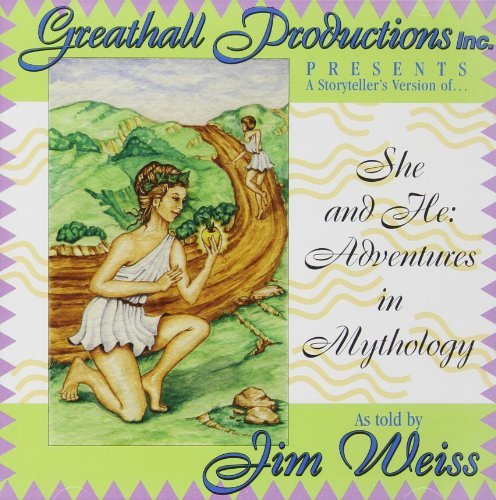 She and He: Adventures in Mythology by Jim Weiss (1991-11-01)