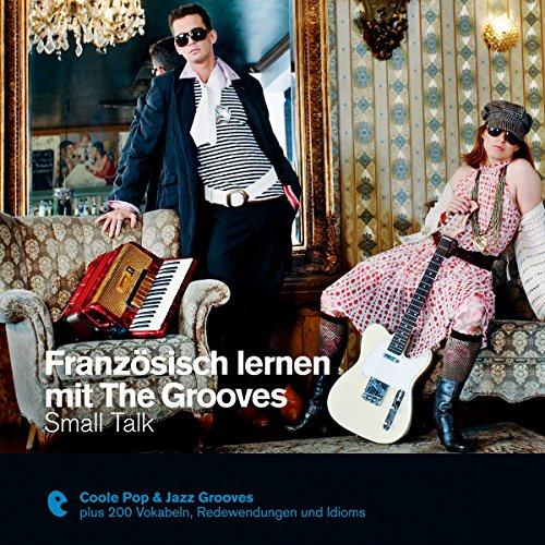 Französisch lernen mit The Grooves - Small Talk Titelbild