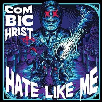 Hate Like Me (Single Edit)