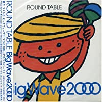 Big Wave 2000 by Round Table (2000-07-12)