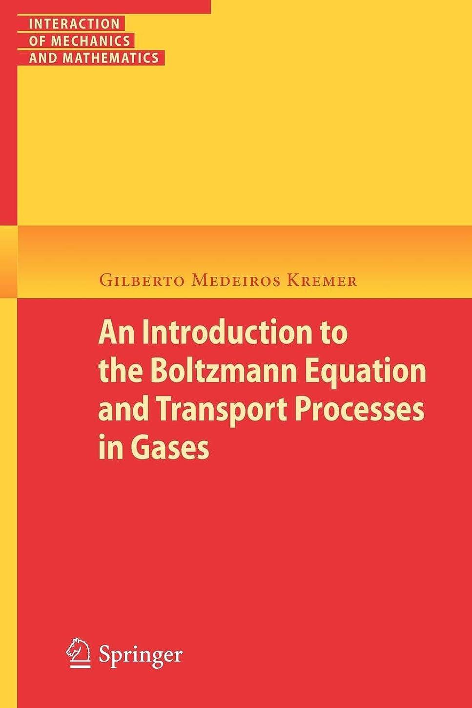 乏しいリフト熱望するAn Introduction to the Boltzmann Equation and Transport Processes in Gases (Interaction of Mechanics and Mathematics)