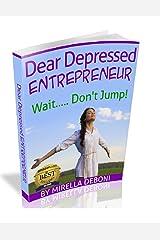 Dear Depressed Entrepreneur: Wait.... Don't Jump Kindle Edition
